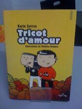 Tricot D'amour - Karin Serres ; Mathieu Demore - Rouergue