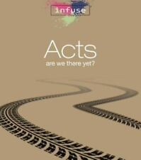 Acts: Are We There Yet? Part Two (Infuse Bible Studies)