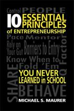 10 Essential Principles of Entrepreneurship: You Never Learned in School