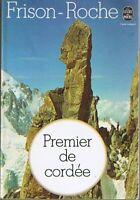 Premier de cordée * FRISON - ROCHE * Le livre de poche  Hachette