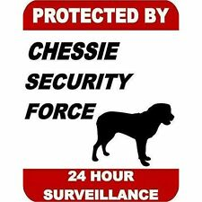 Protected by Chessie Dog Security Force 24 Hour Surveillance Dog Sign Sp172