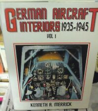 GERMAN AIRCRAFT INTERIORS 1935/1945 VOL.1-BY KENNETH A. MERRICK-MONOGRAM PUBLISH