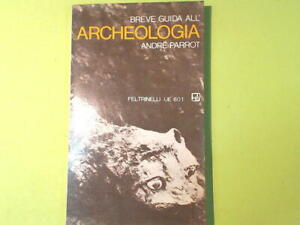 BREVE GUIDA ALL'ARCHEOLOGIA PARROT FELTRINELLI 1970