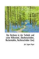 Das Rechnen In Der Technik Und Seine Hilfsmittel, (rechenschieber, Rechentafe...