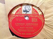 78 rpm- SUZY SOLIDOR - L'amour commande - DECCA MB 20368 - orchestre LEGRAND
