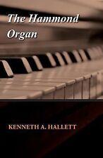 The Hammond Organ by Kenneth A. Hallett (2012, Paperback)