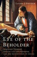 Eye of the Beholder: Johannes Vermeer, Antoni van Leeuwenhoek, and the Reinven..