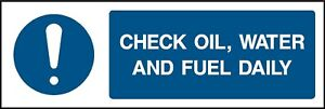 check oil water and fuel daily