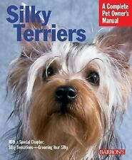 Silky Terriers (Complete Pet Owner's Manual)