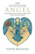 The Evolution Angel: An Emergency Physician's Lessons with Death and-ExLibrary