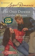 His Only Defense 1532 by Carolyn McSparren (2008, Paperback, Large Type)