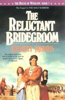The Reluctant Bridegroom (The House of Winslow #7) by Gilbert Morris