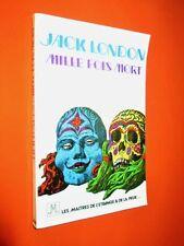 LONDON Jack. Mille fois mort.   Les Maîtres de l'étrange & de la peur.