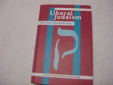 Liberal Judaism the First Hundred Years by Lawrence Rigal and Rosita Rosenberg
