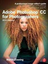 Adobe Photoshop CC for Photographers, 2nd Edition : A Professional Image...