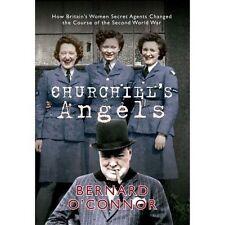 """VERY GOOD"" O'Connor, Bernard, Churchill's Angels: How Britain's Women Secret Ag"