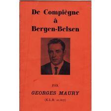 De COMPIÈGNE à BERGEN-BELSEN K.L.B 21.807 Dédicace de Georges MAURY Éd Originale