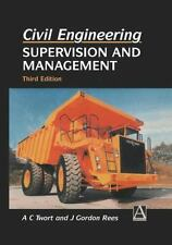 Civil Engineering: Supervision and Management by A. C. Twort and J. G. Rees...