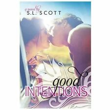 Good Intentions by S. L. Scott (2013, Paperback)