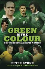Green is the Colour - The Story of Irish International Football - Football book