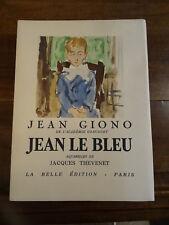 Jean le Bleu Jean Giono La belle édition Illustré Jacques Thevenet