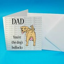 Fathers Day 2020 Your The Dogs Bollocks Dad Fun Novelty Greeting Cards