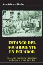 Estanco del aguardiente en Ecuador: Represion, insurgencia y asesinatos en Zarum