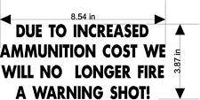 Due to increased Ammunition cost . (available in several vinyl colors)