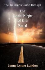 The Travelers Guide Through the Dark Night of the Soul by Lenny Lunden (2012,...