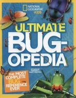 Ultimate Bugopedia: The Most Complete Bug Reference Ever [National Geographic Ki