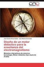 Diseno de Un Motor Didactico Para La Ensenanza del Electromagnetismo (Paperback