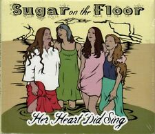 Her Heart Did Sing ~ Sugar on the Floor ~ Bluegrass ~ Folk ~ Country ~ CD ~ New