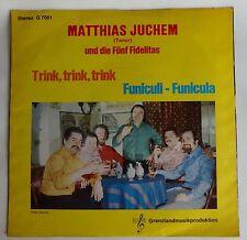 MATTHIAS JUCHEM UND DIE FUNF FIDELITAS Trink trink trink & Funiculi - Funicula