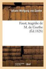Faust, Tragedie de M. de Goethe, Traduite En Francais Par M. Albert Stapfer. (Pa