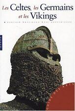 Les Celtes, Les Germains Et Les Vikings - Collectif