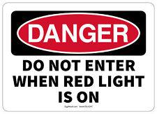 Osha Danger Safety Sign Do Not Enter When Red Light Is On