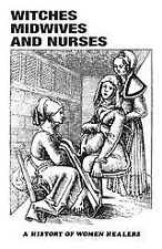 NEW - Witches, Midwives and Nurses: A History of Women Healers