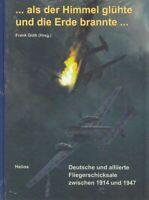 ... als der Himmel glühte und die Erde brannte ... : deutsche und alliierte Flie