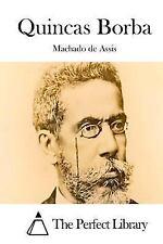 Quincas Borba by Joaquim Maria Machado de Assis (2015, Paperback)