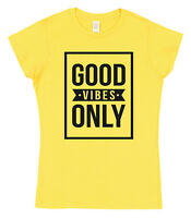 Good Vibes Only Ladies Cotton T-Shirt Holiday Summer Relax Choose Colour