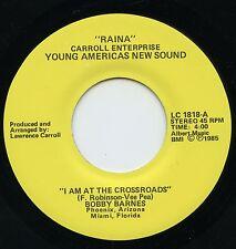 "Hear - Rare Soul 45 - Bobby Barnes - I Am At The Crossroads - ""Raina"" # 1818"