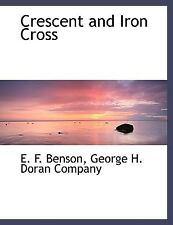 Crescent And Iron Cross: By E. F. Benson