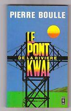 Le Pont De La Riviere Kwai.Pierre Boulle ( la planète des singes ). TB état.1976
