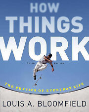 How Things Work: The Physics of Everyday Life 3rd Edition by Louis Bloomfield