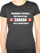 CANADA - NOBODY'S PERFECT - Canadian / International Themed Womens T-Shirt
