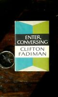 Enter Conversing, Signed 1st Edition, F/F, by Clifton Fadiman, Unread Copy