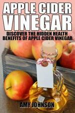 Apple Cider Vinegar: Discover the Hidden Health Benefits of Apple Cider...