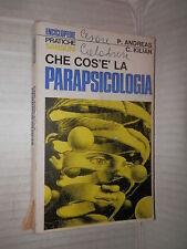 CHE COS E LA PARAPSICOLOGIA P Andreas e C Kilian Sansoni 1975 M G Socci scienze