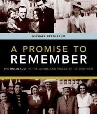 A Promise to Remember: The Holocaust in the Words and Voices of Its Survivors B