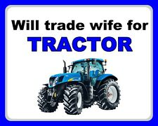 "10"" x 8"" WILL TRADE WIFE FOR TRACTOR NEW HOLLAND FARMER METAL PLAQUE SIGN 1497"
